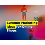 CS-Cart: Summer Slowdown? 5 Marketing Tips To Increase Sales